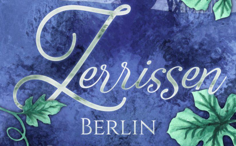 Klappentext zu                    'Zerrissen' Berlin Lovestories 3